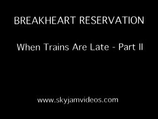 When Trains Are Late Part II, by Skyjamvideos on OurStage