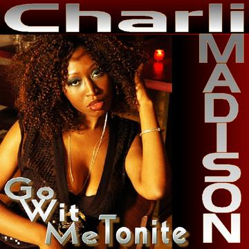Go Wit Me Tonight, by Charli Madison on OurStage