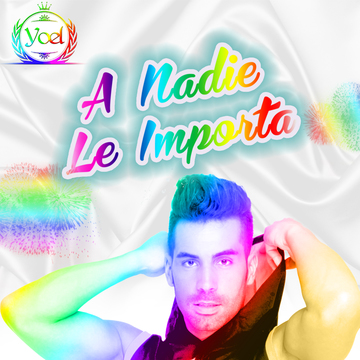 A Nadie Le Importa, by Yoel on OurStage