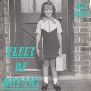 Fleet of Dreams, by Rae Marie on OurStage