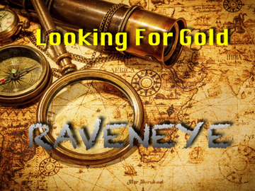 Looking For Gold, by Raveneyemusic on OurStage