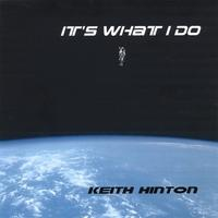 It's What I Do, by Keith Hinton on OurStage