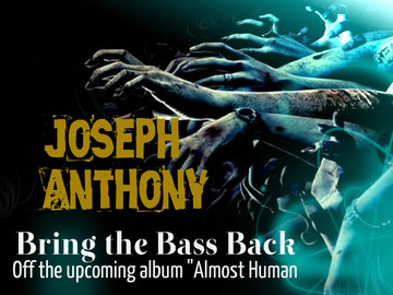 Bring the Bass Back by Joseph Anthony, by Joseph Anthony on OurStage