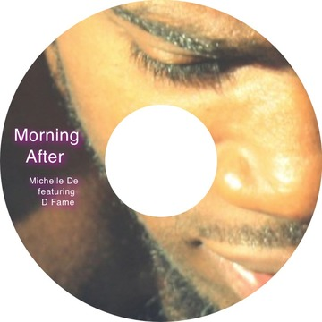 Morning After by Michelle De featuring D Fame, by Michelle De & D Fame on OurStage