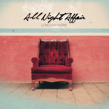 Long Way Home, by All Night Affair on OurStage