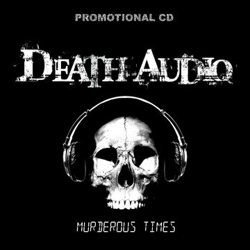 Murderous Times, by Death Audio on OurStage