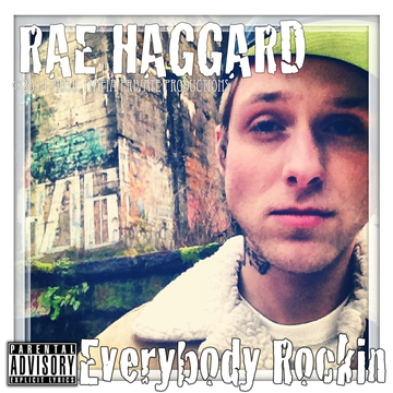 Everybody Rockin, by Rae Haggard on OurStage
