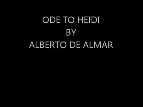 ODE TO HEIDI, by Alberto de Almar on OurStage
