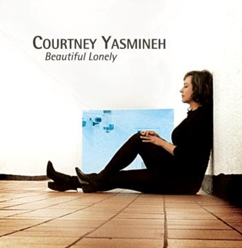 Beautiful Lonely, by Courtney Yasmineh on OurStage