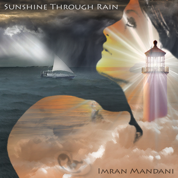 Sunshine Through Rain, by Imran Mandani on OurStage