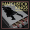 Matchstick Kings, by Beecher's Fault on OurStage