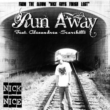 Run Away, by Nick Nice feat Alexandrea Scarchilli on OurStage