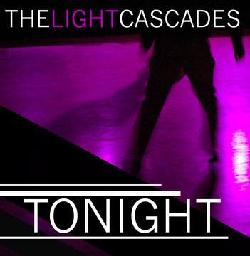 Tonight, by The Light cascades on OurStage