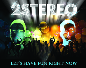 Let´s have fun right now, by 2-Stereo on OurStage