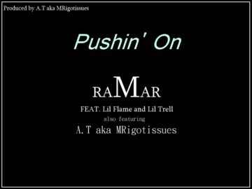 Pushin On, by raMar, A.T AKA MRigotissues, Lil Flame, and Lil Trell on OurStage