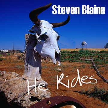He Rides, by Steven Blaine on OurStage