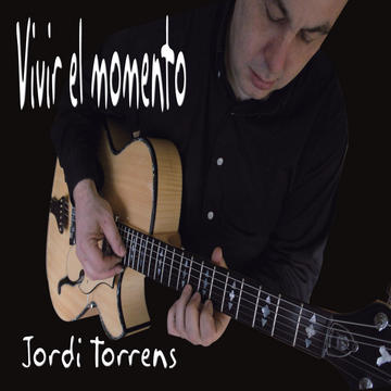 Vivir el Momento, by jordi torrens on OurStage