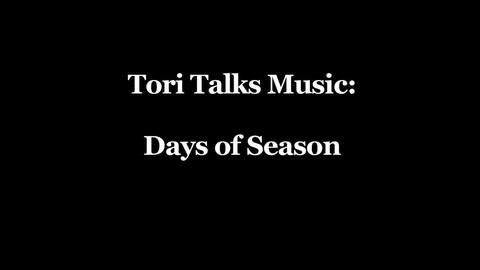 Days of Season's interview Tori Talks Music, by Days of Season on OurStage