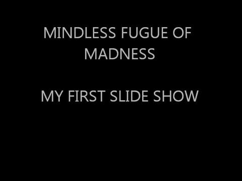 MINDLESS FUGUE OF MADNESS SLIDE SHOW, by Alberto de Almar on OurStage
