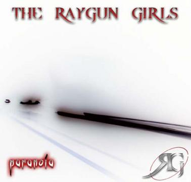 Paranoia, by The Raygun Girls on OurStage