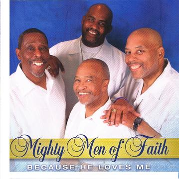 Because He Loves Me, by Mighty Men of Faith on OurStage