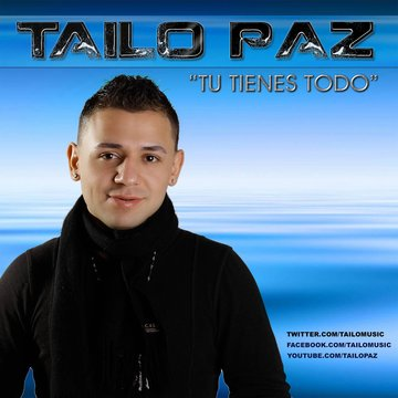 """"""" Tu Tienes Todo """", by Tailo Paz on OurStage"""