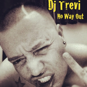 No Way Out, by DJ Trevi on OurStage