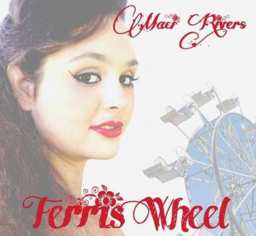 Ferris Wheel, by Maci Rivers on OurStage