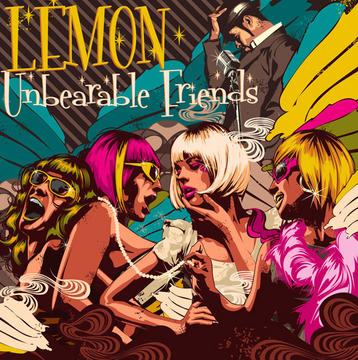 Unbearable Friends, by LEMON (Electric Allstars Remix) on OurStage