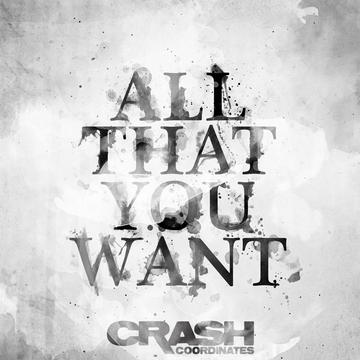 All That You Want, by Crash Coordinates on OurStage