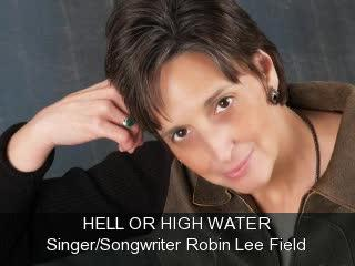 Hell Or High Water, by Robin Lee Field on OurStage