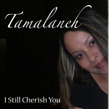 I Still Cherish You (Full Version), by TA-MA-LA-NEH on OurStage