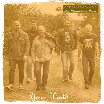 Your World, by Andreas Carlsson & The Moonshine Band on OurStage