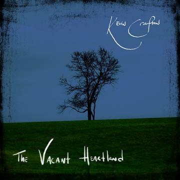 The Vacant Heart(land), by Kevin Crafton on OurStage