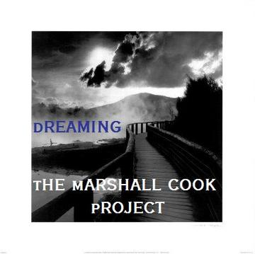 Dreaming, by The Marshall Cook Project on OurStage
