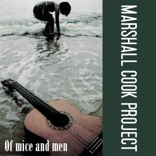 Of Mice And Men, by Marshall Cook on OurStage