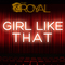 Girl Like That, by The Royal on OurStage