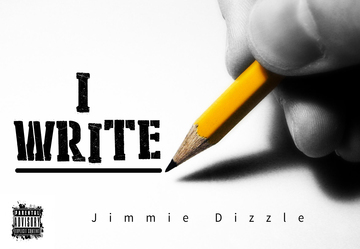 """I Write"" Prod X Deafh, by Jimmie Dizzle on OurStage"