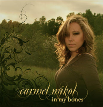 In My Bones, by Carmel Mikol on OurStage