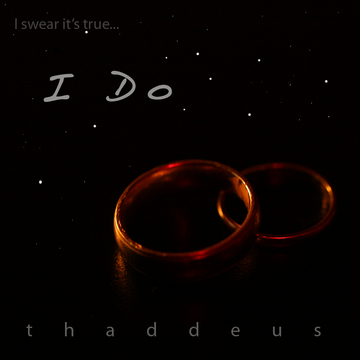 I Do, by thaddeus on OurStage
