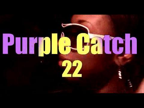 Purple Catch 22 Promo Video, by Purple Chrome, Lady Jae, Len & Belvy Super Collabo on OurStage