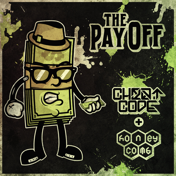 The Payoff, by CHEATCODE & HONEYCOMB on OurStage