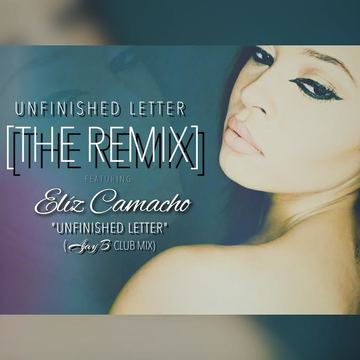 Unfinished Letter (Ajay B Club Mix), by Eliz Camacho on OurStage