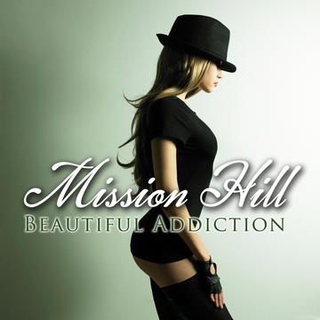Beautiful Addiction, by Mission Hill on OurStage