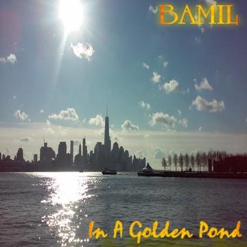 In A Golden Pond, by BAMIL on OurStage
