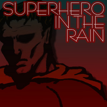 Superhero In The Rain, by KAL on OurStage