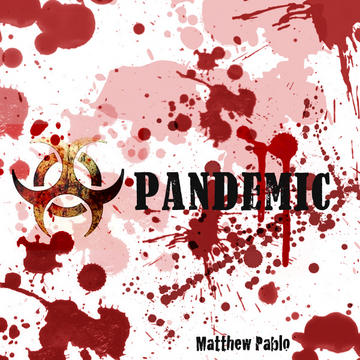 Pandemic, by Matthew Pablo on OurStage