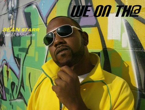"""SEANSTARR """" We On Th@"""" feat: J.c. & Show Gunn, by @seanstarr on OurStage"""
