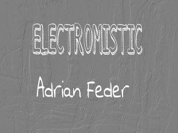 Electromistic, by Adrian Feder on OurStage