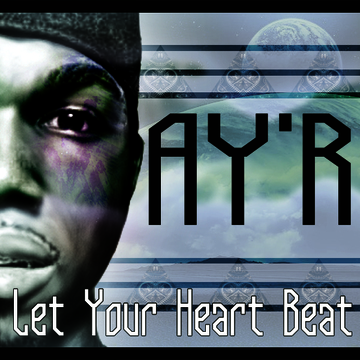 Let Your Heart Beat, by Ay'r DaGod on OurStage